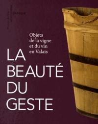 La beauté du geste - Objets de la vigne et du vin en Valais.pdf