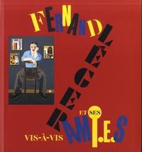 Anne Dopffer - Vis-à-vis - Fernand Léger et ses amis.