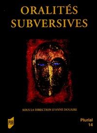 Anne Douaire - Oralités subversives.