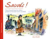 Anne Douillet - Sauvés ! - Le Chambon-sur-Lignon et sa région, terre d'accueil pour les enfants pendant la Seconde Guerre mondiale.
