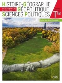 Anne Doustaly et Stéphan Arias - Histoire-Géographie Géopolitique Sciences Politiques Tle.