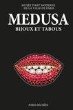 Anne Dressen et Michèle Heuzé - Medusa - Bijoux et tabous.