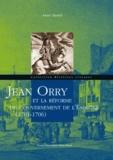 Anne Dubet - Jean Orry et la réforme du gouvernement de l'Espagne - (1701-1706).