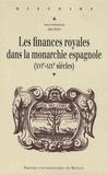 Anne Dubet - Les finances royales dans la monarchie espagnole (XVIe-XIXe siècle).