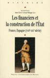 Anne Dubet et Jean-Philippe Luis - Les financiers et la construction de l'Etat - France, Espagne (XVIIe-XIXe siècle).