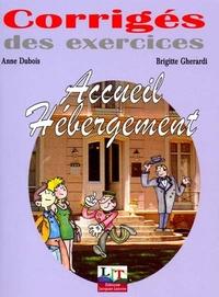 Anne Dubois et Brigitte Gherardi - Accueil Hébergement - Corrigé des exercices.