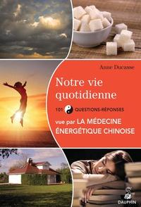 Notre vie quotidienne vue par la médecine énergétique chinoise - 101 questions-réponses.pdf