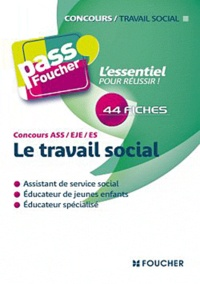 Anne Ducastel et Jacques Birouste - Le travail social Concours ASS/EJE/ES.