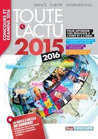 Anne Ducastel et Pierre Savary - Toute l'actu 2015 Sujets et chiffres de l'actualité 2015 - Concours & examens 2016.