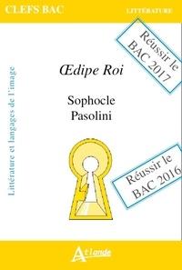 Anne Duchadeuil et Hélène Nodale - Oedipe roi : Sophocle, Pasolini - Littératures et langages de l'image.