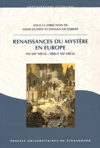 Anne Ducrey et Tatiana Victoroff - Renaissances du Mystère en Europe - Fin XIXe siècle - début XXIe siècle.