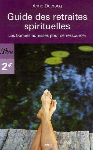 Anne Ducrocq - Guide des retraites spirituelles - Les bonnes adresses pour se ressourcer.