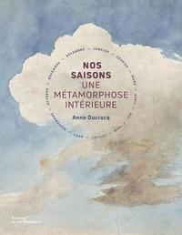 Anne Ducrocq - Nos saisons - Une métamorphose intérieure.