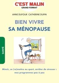 Anne Dufour et Catherine Dupin - Bien vivre sa ménopause.