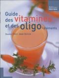 Anne Dufour et Danièle Festy - Guide des vitamines et des oligo-éléments.
