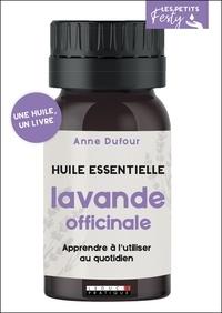 Anne Dufour - Huile essentielle lavande officinale.