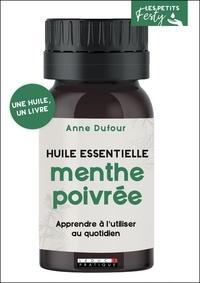 Anne Dufour - Huile essentielle menthe poivrée.