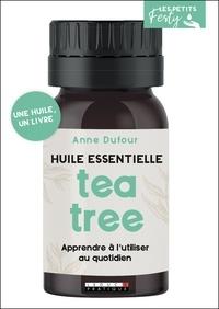 Anne Dufour - Huile essentielle Tea tree (arbre à thé).