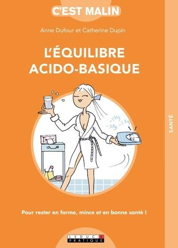 Anne Dufour et Catherine Dupin - L'équilibre acido-basique.