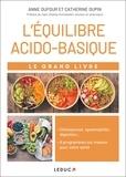 Anne Dufour et Catherine Dupin - Le grand livre de l'équilibre acido-basique.
