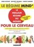 Anne Dufour et Carole Garnier - Le régime Mind - Le meilleur régime du monde pour votre cerveau.