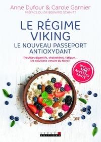 Anne Dufour et Carole Garnier - Le régime viking - Le nouveau passeport antioxydant.