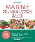 Anne Dufour - Ma bible de l'alimentation santé.