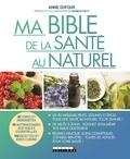 Anne Dufour - Ma bible de la santé au naturel.