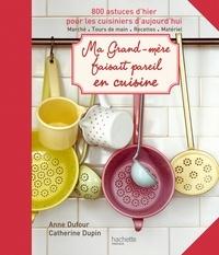 Anne Dufour et Catherine Dupin - Ma grand-mère faisait pareil en cuisine.