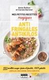 Anne Dufour et Carole Garnier - Mes petites recettes magiques antifringales et antikilos.