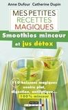 Anne Dufour et Catherine Dupin - Mes petites recettes magiques - Smoothies minceur et jus détox.