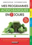 Anne Dufour et Catherine Dupin - Mes programmes acido-basiques en 7 jours.