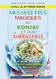 Anne Dufour et Carole Garnier - Mes recettes magiques au konjac et aux shiratakis.