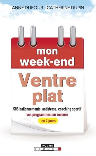 Anne Dufour et Catherine Dupin - Mon week-end ventre plat - Un week-end pour bosser ses abdos et dégonfler du ventre !.