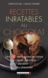 Anne Dufour et Carole Garnier - Recettes inratables au chocolat.