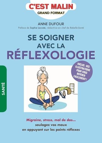 Anne Dufour - Se soigner avec la réflexologie.