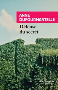 Anne Dufourmantelle - Défense du secret.