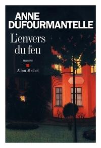 Anne Dufourmantelle - L'Envers du feu.