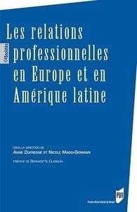 Anne Dufresne et Nicole Maggi-Germain - Les relations professionnelles en Europe et en Amérique latine.