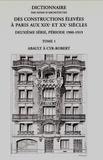 Anne Dugast et Isabelle Parizet - Dictionnaire par noms d'architectes des constructions élevées à Paris aux XIXe et XXe siècles, deuxième série, période 1900-1919 - Tome 1, Abault à Cyr Robert.