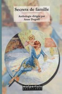 Anne Duguël - Secrets de famille.