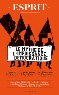 Anne Dujin - Esprit N° 468, octobre 2020 : Le mythe de l'impuissance démocratique.