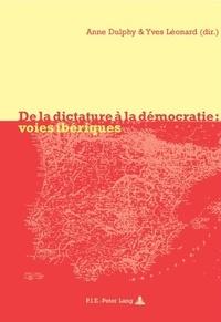 Anne Dulphy - De la dictature à la démocratie : voies ibériques.