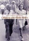 Anne Dulphy - L'Algérie des pieds-noirs - Entre l'Espagne et la France.