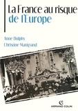 Anne Dulphy et Christine Manigand - La France au risque de l'Europe.