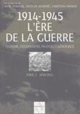 Anne Duménil et Nicolas Beaupré - 1914-1945 L'ère de la guerre - Tome 2, 1939-1945, Nazisme, occupations, pratiques génocides.