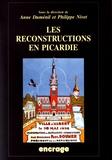 Anne Duménil et Philippe Nivet - Les reconstructions en Picardie - Actes des colloques (Amiens, 27 mai 2000 & 12 mai 2001).