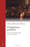 Anne Dunan-Page et Anne Dunan-Page - L'Expérience puritaine - Vies et récits de dissidents (XVIIe-XVIIIe siècle).
