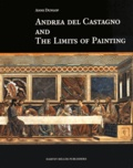 Anne Dunlop - Andrea del Castagno and the Limits of Painting.