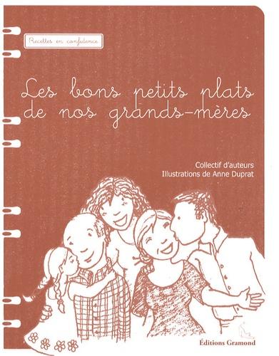 Anne Duprat - Les bons petits plats de nos grands-mères.
